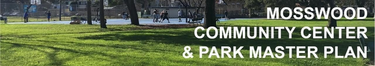 Mosswood Community Center & Park Master Plan - Community Workshop #1 Image