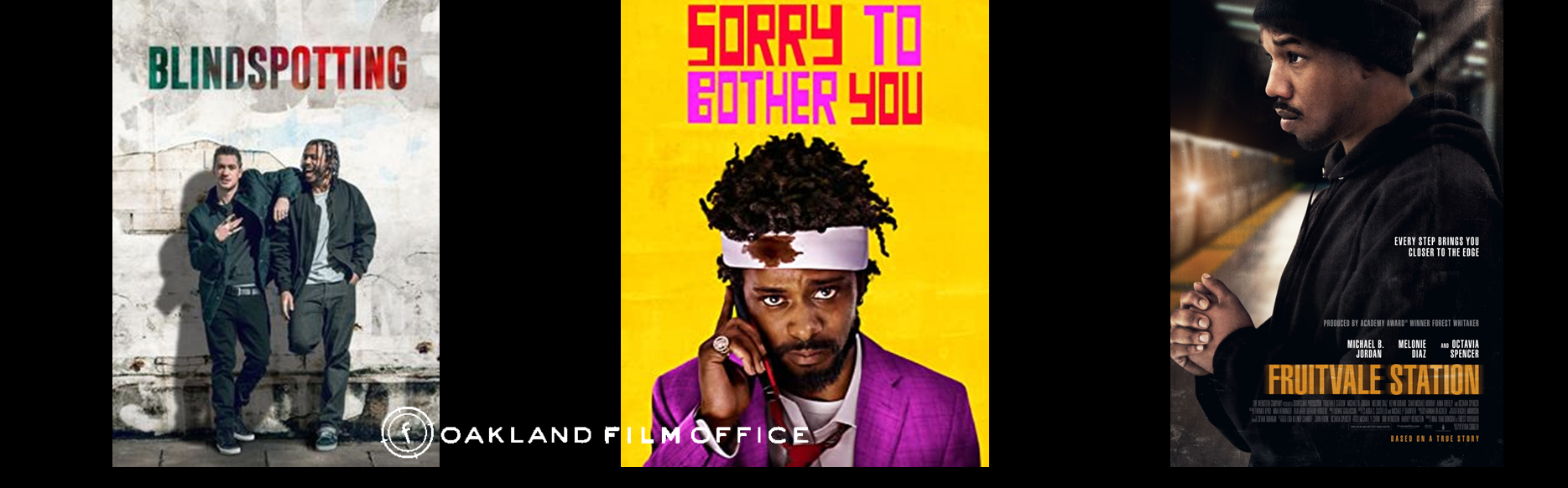 Blindspotting Sorry to Bother You and Fruitvale Station poster images Oakland Film Office website page header collage